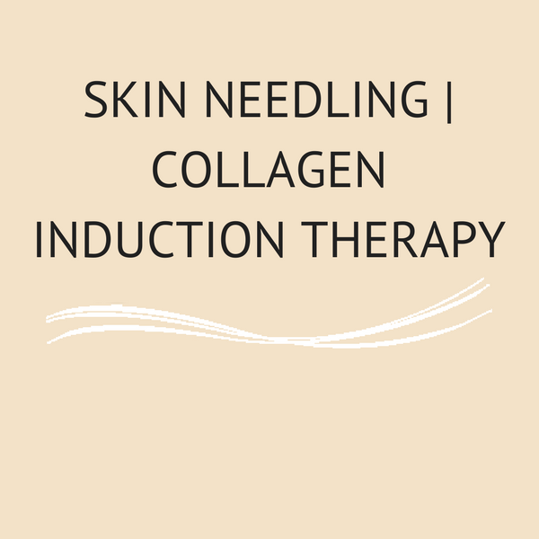 Skin Needling | Collagen Induction Therapy